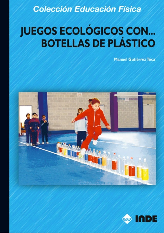 Juegos Ecologicos Con Botellas De Plastico