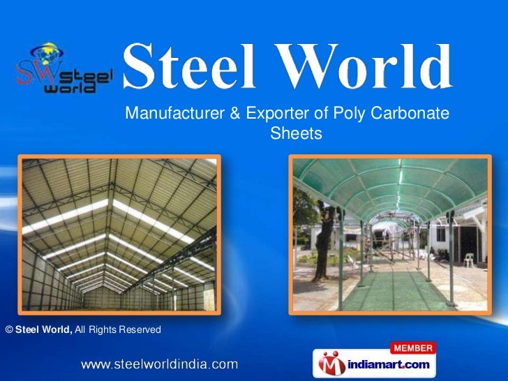 Manufacturer & Exporter of Poly Carbonate                                            Sheets© Steel World, All Rights Reser...