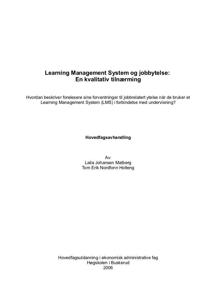 Learning Management System og jobbytelse:                   En kvalitativ tilnærmingHvordan beskriver forelesere sine forv...