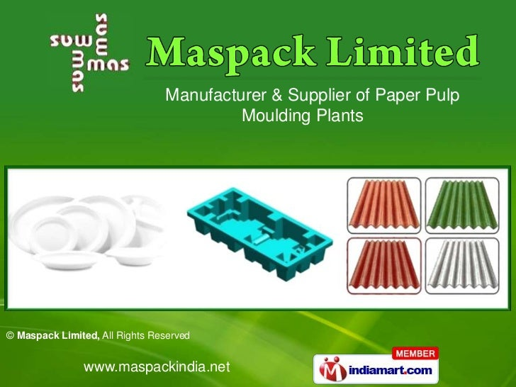 Manufacturer & Supplier of Paper Pulp                                         Moulding Plants© Maspack Limited, All Rights...
