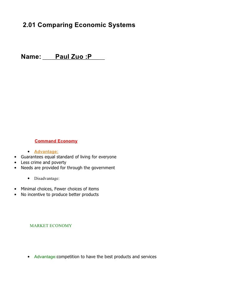 2.01 Comparing Economic Systems        Name:             Paul Zuo :P                 Command Economy         • Advantage: ...