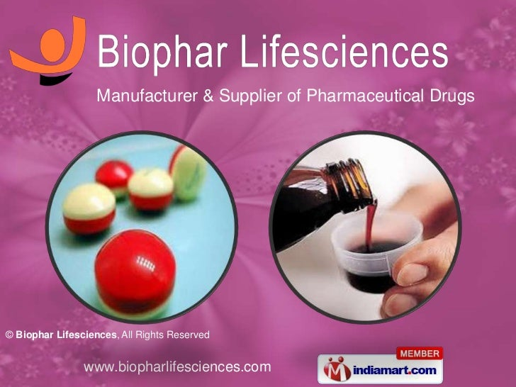 Manufacturer & Supplier of Pharmaceutical Drugs© Biophar Lifesciences, All Rights Reserved                www.biopharlifes...