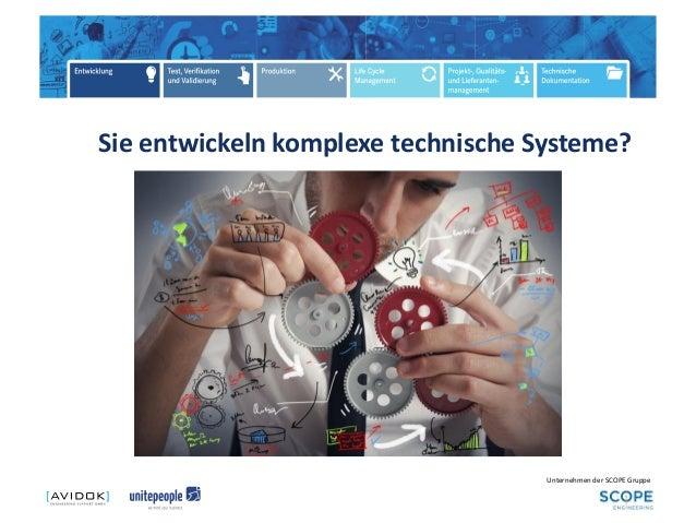 Unternehmen der SCOPE Gruppe Sie entwickeln komplexe technische Systeme?