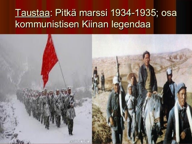 Taustaa: Pitkä marssi 1934-1935; osakommunistisen Kiinan legendaa