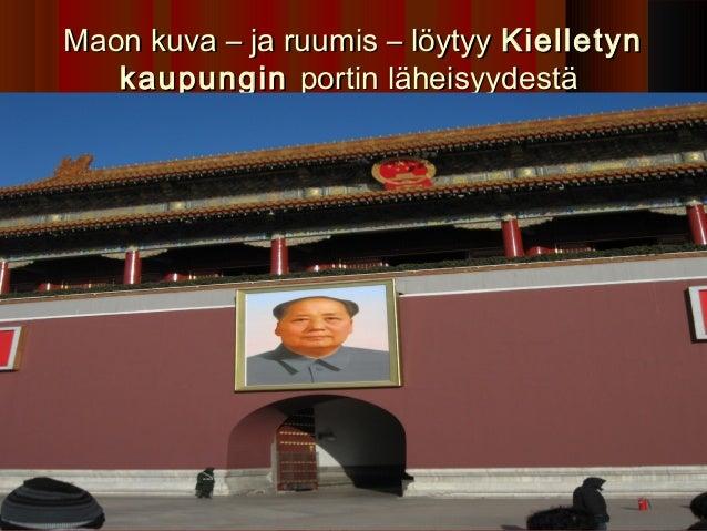 Maon kuva – ja ruumis – löytyy Kielletyn   kaupungin portin läheisyydestä