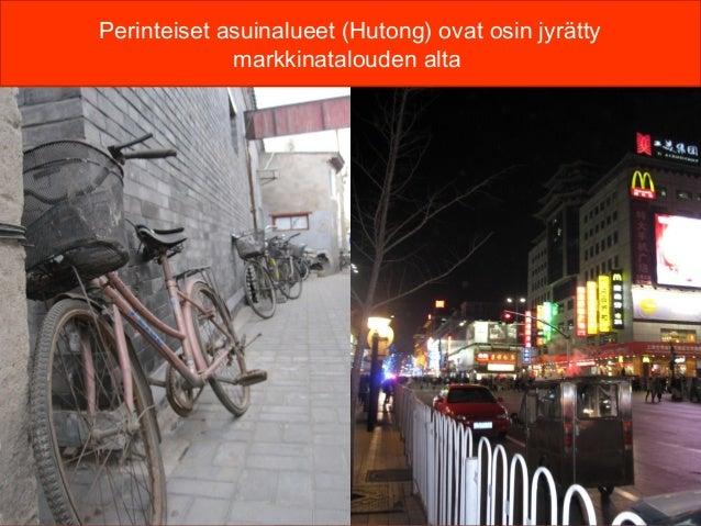 Perinteiset asuinalueet (Hutong) ovat osin jyrätty             markkinatalouden alta