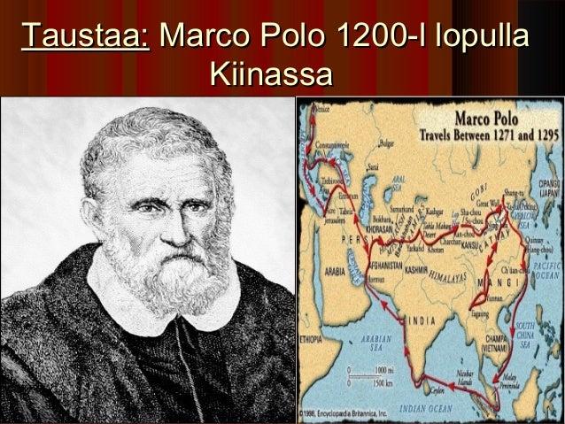 Taustaa: Marco Polo 1200-l lopulla           Kiinassa