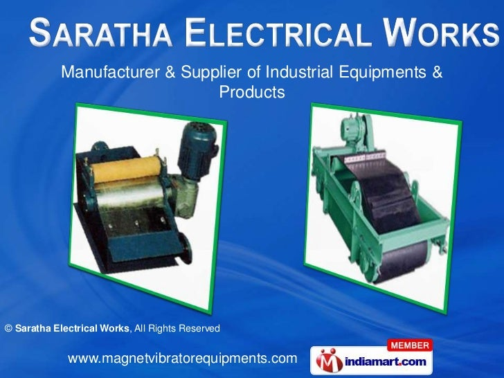 Manufacturer & Supplier of Industrial Equipments &                               Products© Saratha Electrical Works, All R...