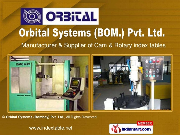 Manufacturer & Supplier of Cam & Rotary index tables© Orbital Systems (Bombay) Pvt. Ltd., All Rights Reserved             ...