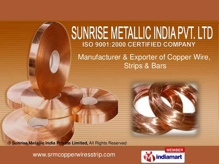 Manufacturer & Exporter of Copper Wire,                                                Strips & Bars© Sunrise Metallic Ind...