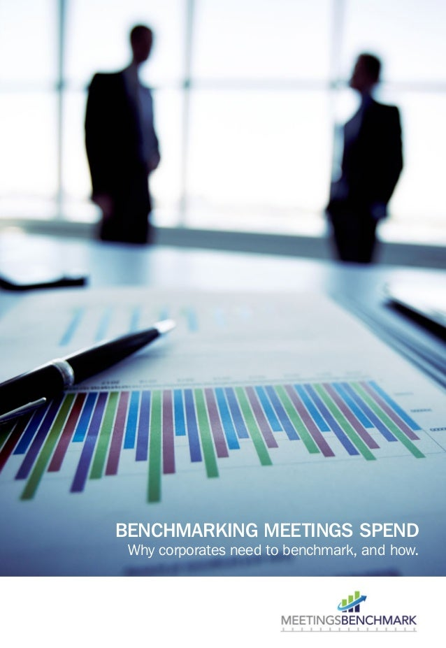 BENCHMARKING MEETINGS SPEND Why corporates need to benchmark, and how.