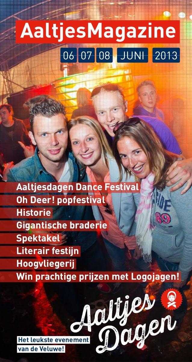 AaltjesMagazine 06 07 08 JUNI 2013  Aaltjesdagen Dance Festival Oh Deer! popfestival Historie Gigantische braderie Spektak...