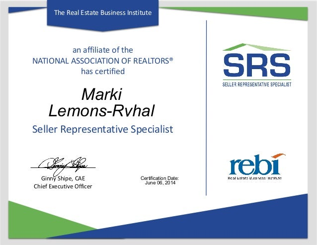 an affiliate of the NATIONAL ASSOCIATION OF REALTORS® has certified Seller Representative Specialist The Real Estate Busin...