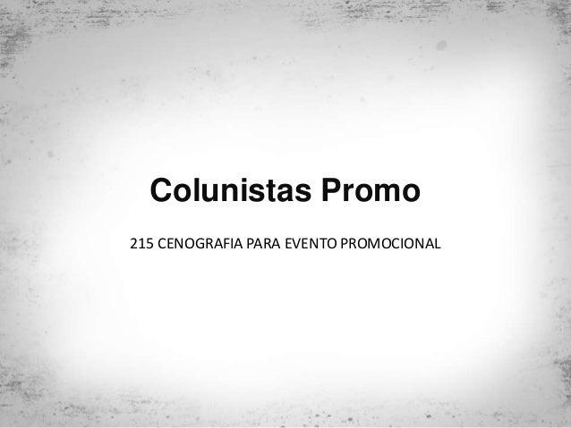 Colunistas Promo 215 CENOGRAFIA PARA EVENTO PROMOCIONAL
