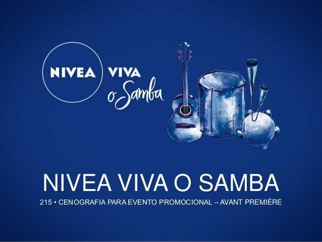 NIVEA VIVA O SAMBA 215 • CENOGRAFIA PARA EVENTO PROMOCIONAL – AVANT PREMIÈRE