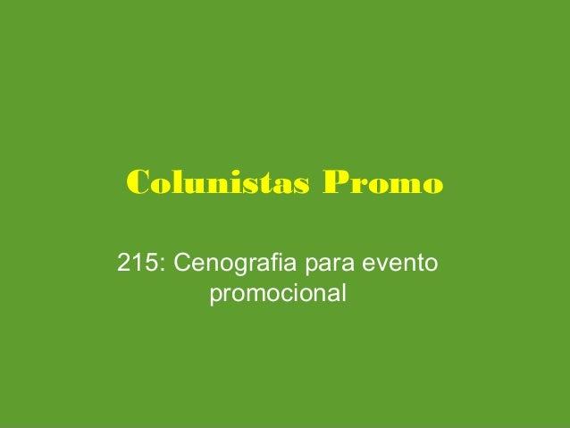 Colunistas Promo 215: Cenografia para evento promocional