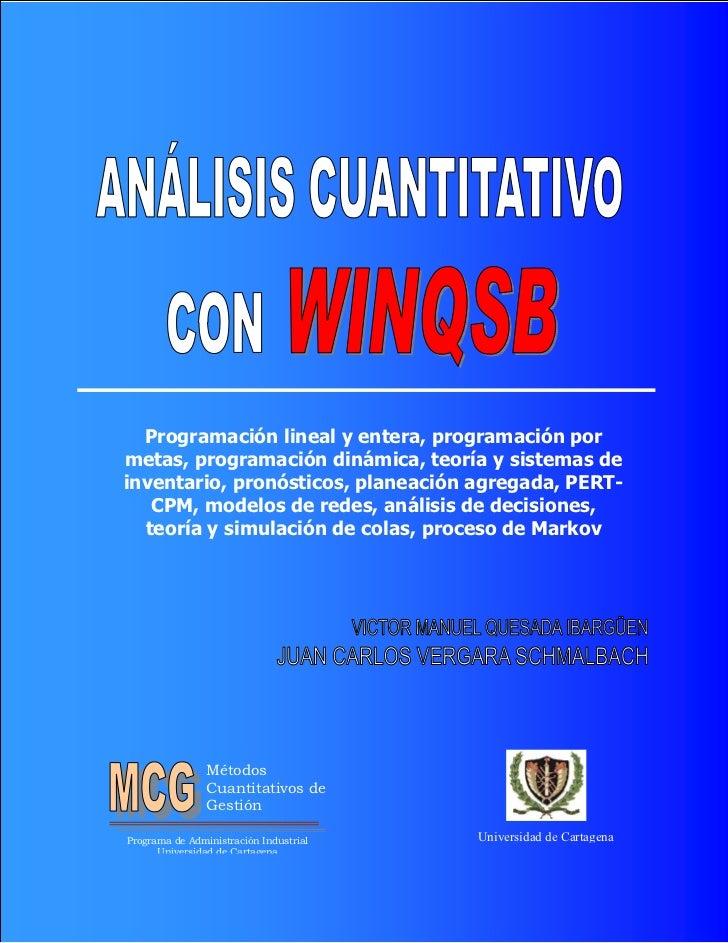 Programación lineal y entera, programación pormetas, programación dinámica, teoría y sistemas deinventario, pronósticos, p...