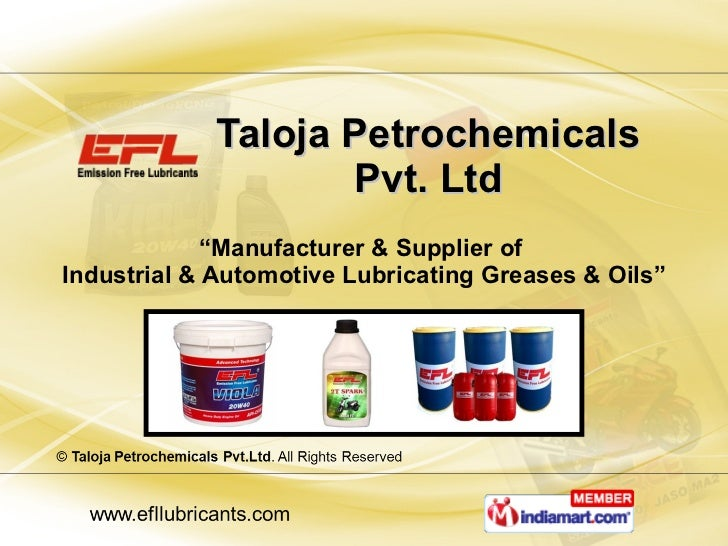 "Taloja Petrochemicals Pvt. Ltd "" Manufacturer & Supplier of  Industrial & Automotive Lubricating Greases & Oils"""