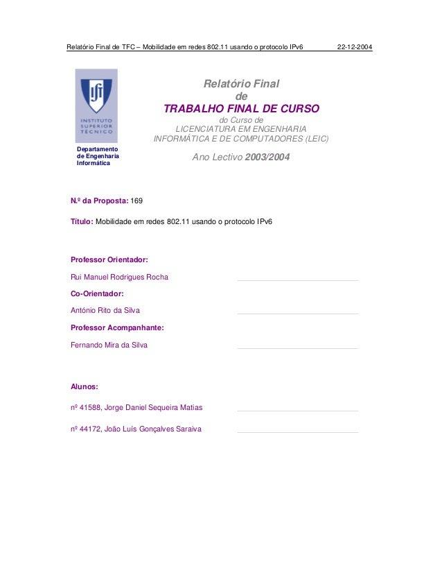 Relatório Final de TFC – Mobilidade em redes 802.11 usando o protocolo IPv6 22-12-2004 N.º da Proposta: 169 Título: Mobili...