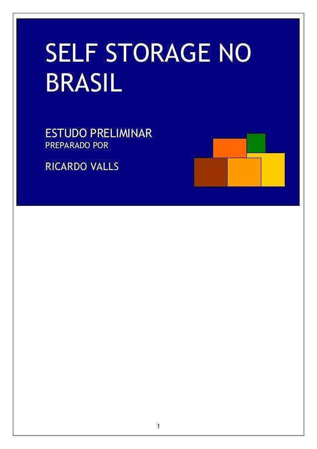 1 SELF STORAGE NO BRASIL ESTUDO PRELIMINAR PREPARADO POR RICARDO VALLS
