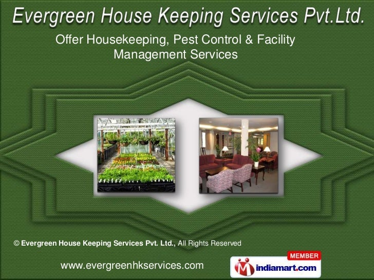 Offer Housekeeping, Pest Control & Facility                     Management Services© Evergreen House Keeping Services Pvt....
