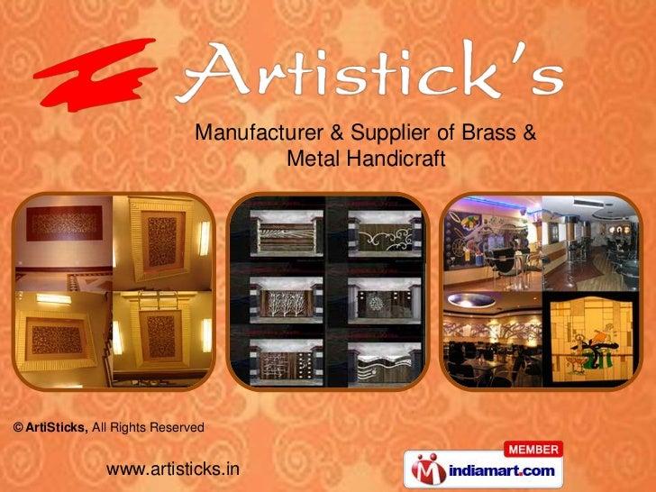 Manufacturer & Supplier of Brass &                                       Metal Handicraft© ArtiSticks, All Rights Reserved...