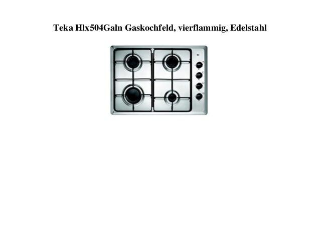Teka Hlx504Galn Gaskochfeld, vierflammig, Edelstahl