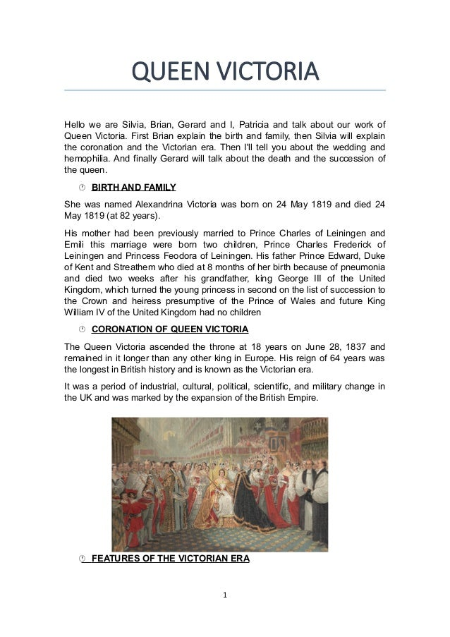 QUEEN VICTORIA Hello we are Silvia, Brian, Gerard and I, Patricia and talk about our work of Queen Victoria. First Brian e...