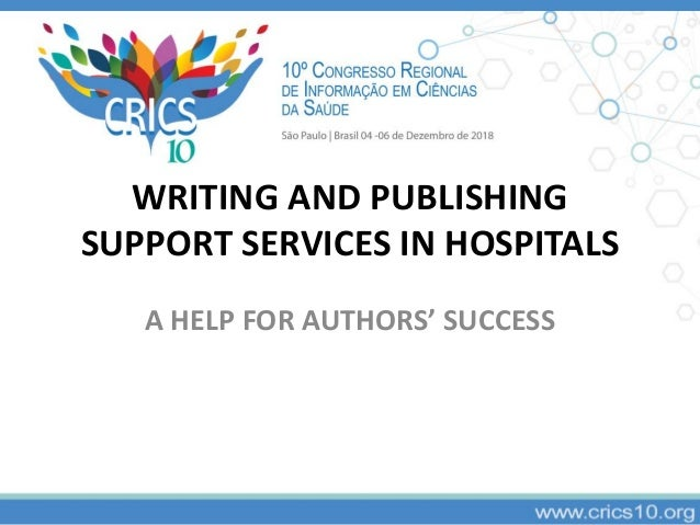 WRITING AND PUBLISHING SUPPORT SERVICES IN HOSPITALS A HELP FOR AUTHORS' SUCCESS