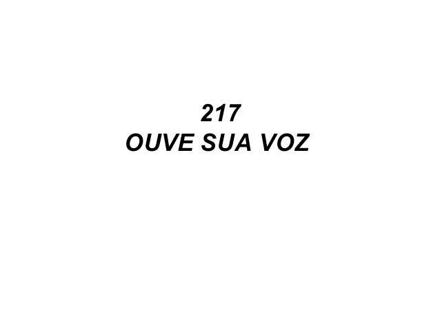 217 OUVE SUA VOZ