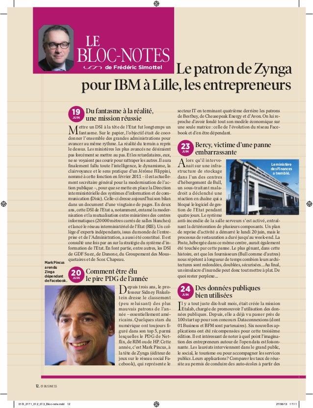 LE  BLOC-NOTES  Le patron de Zynga pour IBM à Lille, les entrepreneurs de Frédéric Simottel  19 Du fantasme à la réalité, ...