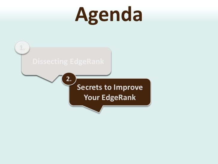 1.<br />Dissecting EdgeRank<br />Most Recent (live feed): Default setting in Facebook Mobile used by 200M members <br />