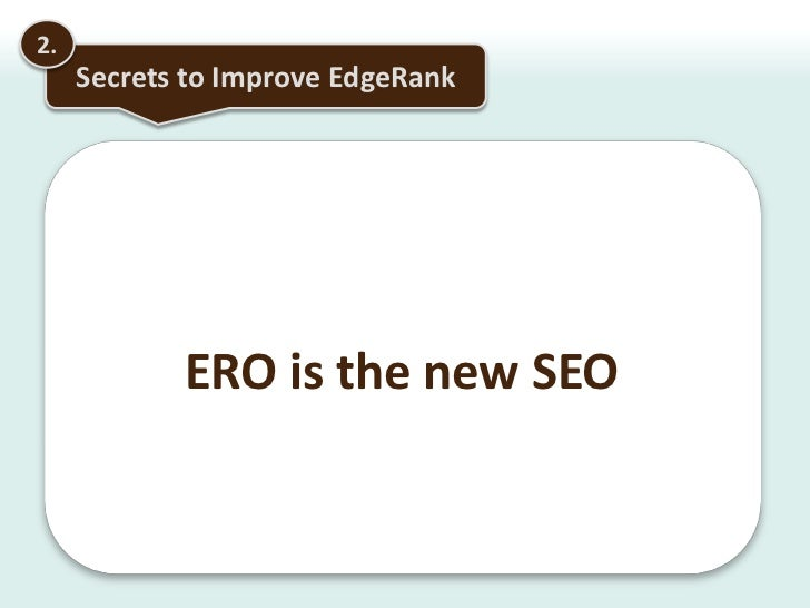 1.<br />Dissecting EdgeRank<br />Facebook Groups: Updates don't appear in Most Recent or Top News Feeds<br />