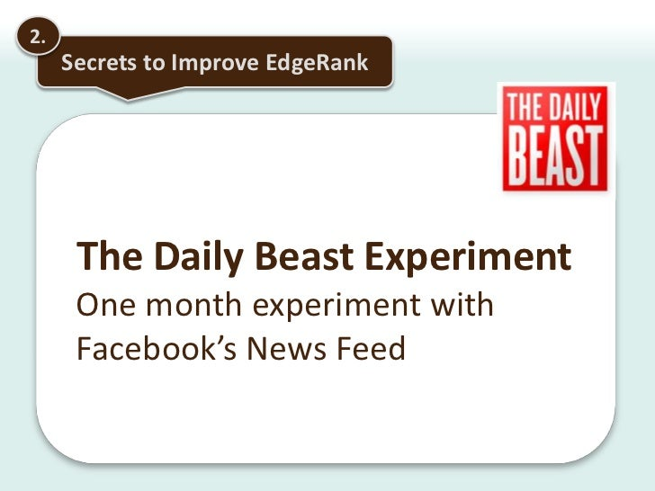 2.<br />Secrets to Improve EdgeRank<br />Engage with Fans<br /><ul><li>The more you are engaged, the higher the EdgeRank