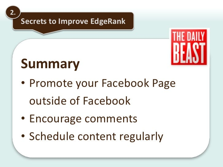 2.<br />Secrets to Improve EdgeRank<br />Post Ideas<br /><ul><li>Start a post with a question