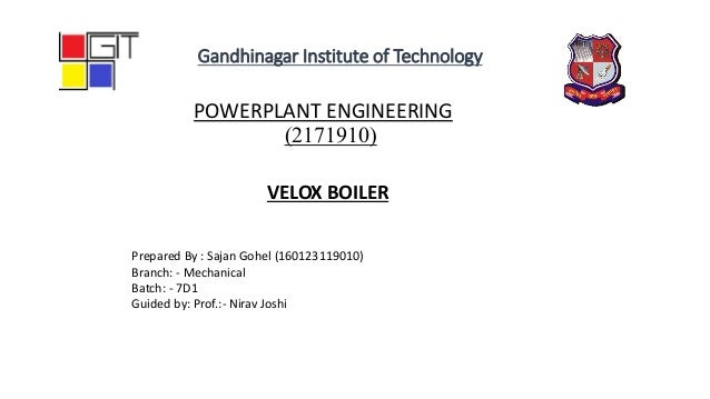 POWERPLANT ENGINEERING (2171910) Prepared By : Sajan Gohel (160123119010) Branch: - Mechanical Batch: - 7D1 Guided by: Pro...
