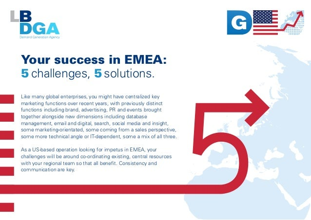 Your success in EMEA: 5 challenges, 5 solutions. Like many global enterprises, you might have centralized key marketing fu...