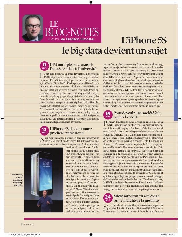 LE  BLOC-NOTES  L'iPhone 5S le big data devient un sujet  de Frédéric Simottel  11 IBM multiple les cursus de  SEPT.  Data...