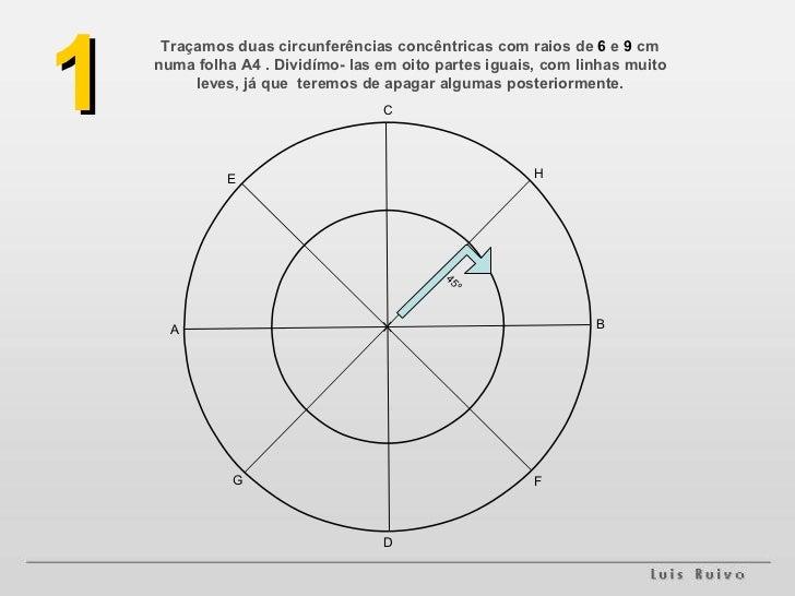 Traçamos duas circunferências concêntricas com raios de  6  e  9  cm numa folha A4 . Dividímo- las em oito partes iguais, ...