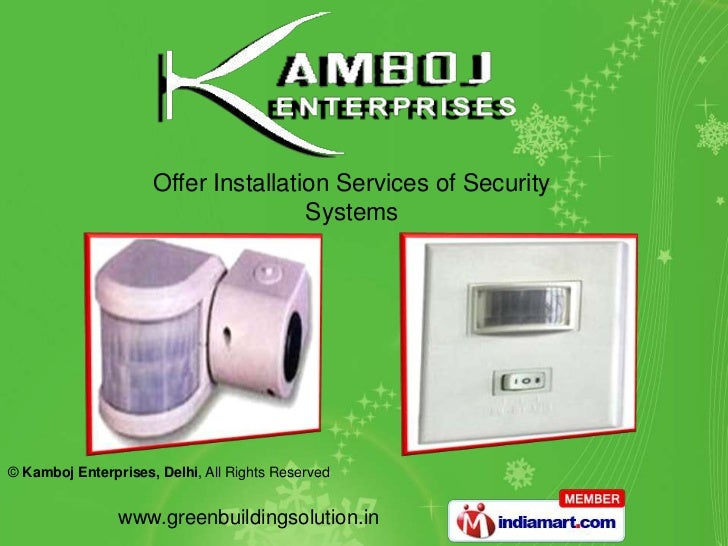 Offer Installation Services of Security                                     Systems© Kamboj Enterprises, Delhi, All Rights...