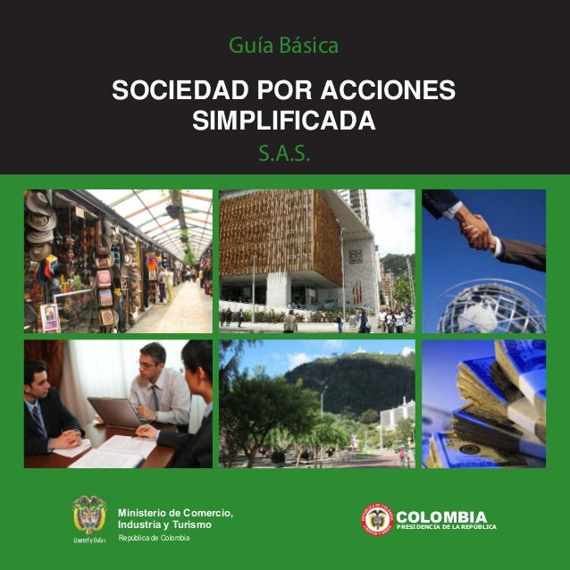 Ministerio de Comercio, Industria y Turismo República de Colombia COLOMBIAPRESIDENCIA DE LA REPÚBLICA Guía Básica SOCIEDAD...