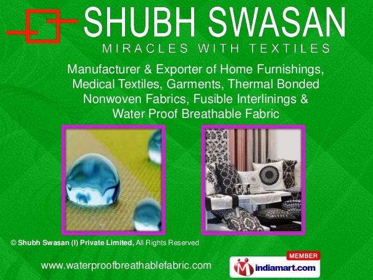 Manufacturer & Exporter of Home Furnishings,                Medical Textiles, Garments, Thermal Bonded                  No...