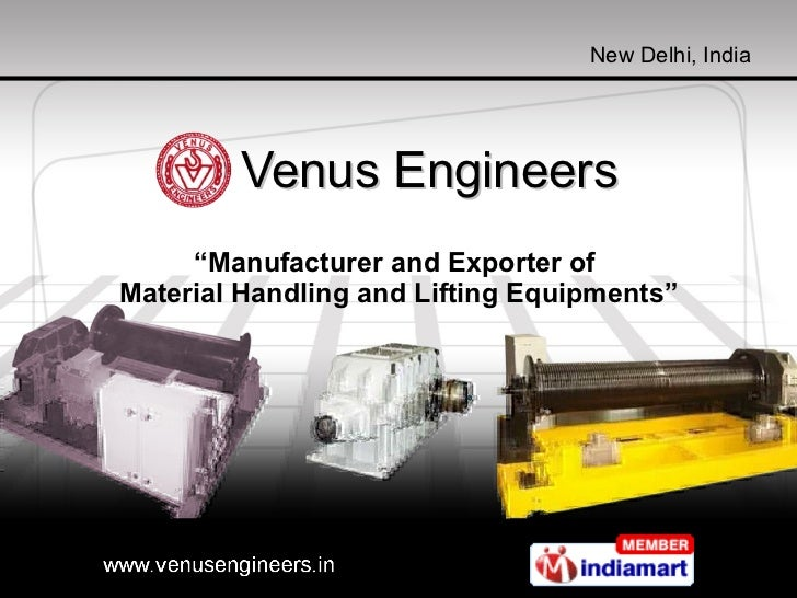"Venus Engineers  "" Manufacturer and Exporter of  Material Handling and Lifting Equipments"""