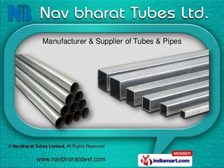 Manufacturer & Supplier of Tubes & Pipes© Navbharat Tubes Limited, All Rights Reserved             www.navbharatsteel.com