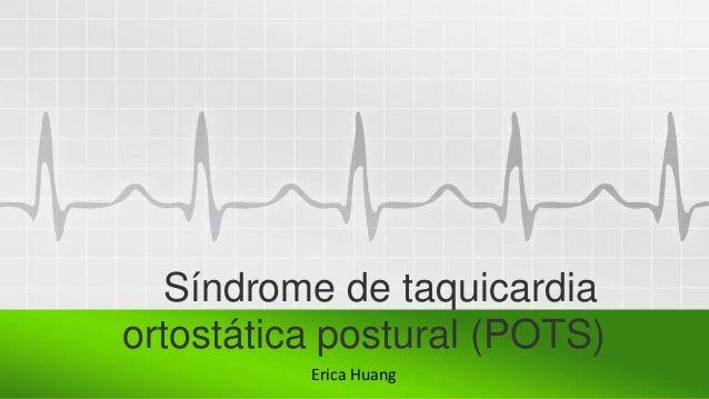 Síndrome de taquicardia ortostática postural (POTS) Erica Huang