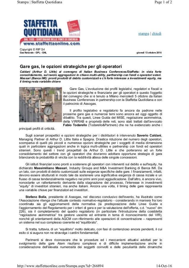 stampa | chiudi Copyright © RIP Srl Gas Naturale - GPL - GNL giovedì 13 ottobre 2016 Gare gas, le opzioni strategiche per ...