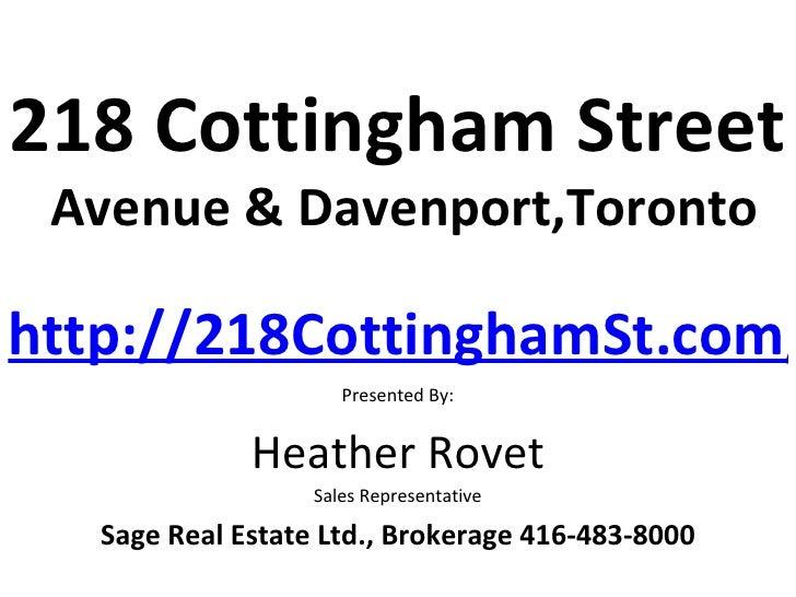 218 Cottingham Street Avenue & Davenport,Torontohttp://218CottinghamSt.com/                      Presented By:            ...