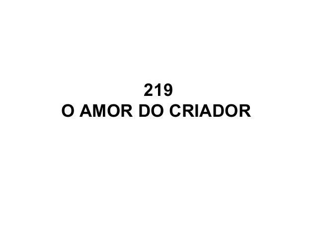 219 O AMOR DO CRIADOR
