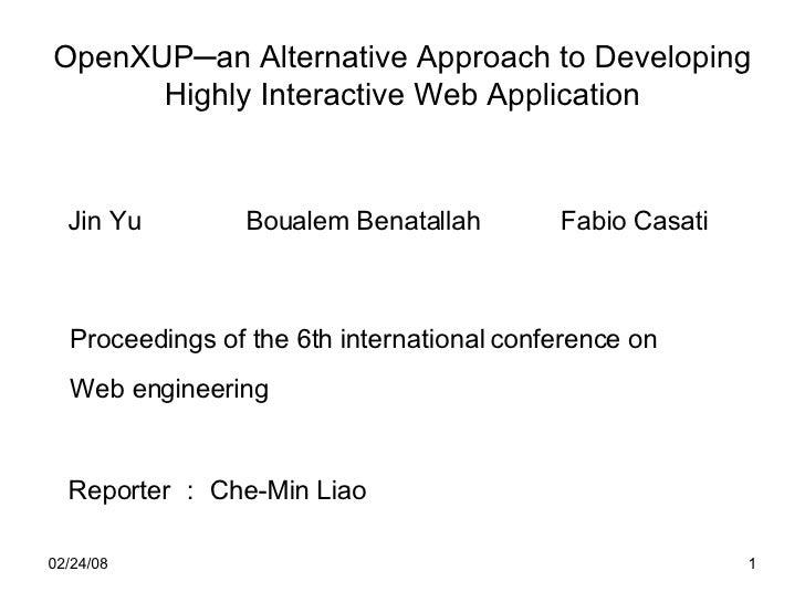 OpenXUP─an Alternative Approach to Developing Highly Interactive Web Application <ul><li>Jin Yu   Boualem Benatallah  Fabi...