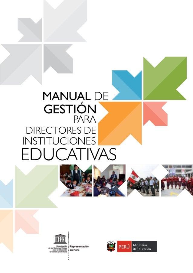 MANUAL DE GESTIÓN PARA DIRECTORES DE INSTITUCIONES EDUCATIVAS PERÚ Ministerio de EducaciónPERÚPERÚ Ministerio de Educación...